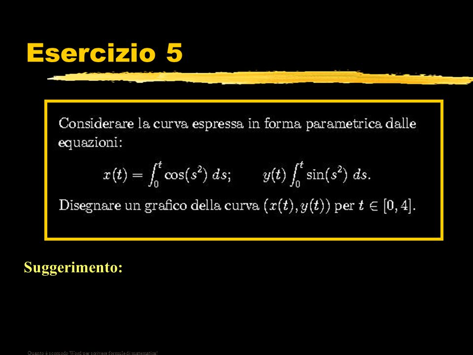 Esercizio 5 Suggerimento: Suddividere l'intervallo [0,4] (per esempio) in 400.